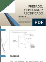 equipo2fresadocepilladoyrectificado-1-140208232812-phpapp01.pptx