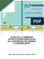 ACTAS DEL XV SEMINARIO DE DIFICULTADES ESPECÍFICAS DE LA ENSEÑANZA DEL ESPAÑOL A LUSOHABLANTES