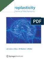 Eberhard Fuchs (Auth.), J. a. Costa e Silva, J. P. Macher, J. P. Olié (Eds.)-Neuroplasticity_ New Biochemical Mechanisms-Springer Healthcare Ltd. (2009)