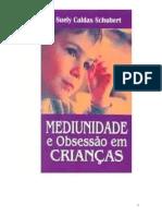 Mediunidade e Obsessao em Criancas (Suely Caldas Schubert).pdf