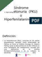 Síndrome Fenilcetonuria (PKU) o Hiperfenilalaninemia