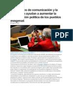 Los Medios de Comunicación y La Tecnología Ayudan a Aumentar La Participación Política de Los Pueblos Indígenas