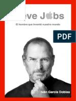 Steve Jobs | El hombre que inventó nuestro mundo