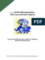 World Café - Guia Rápido