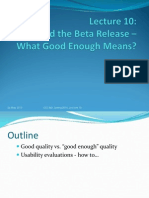 Lecture10 - Around the Beta Release - What Good Enough Means; Usability Evaluations