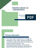 La Industria Cultural y La Pseudocultura