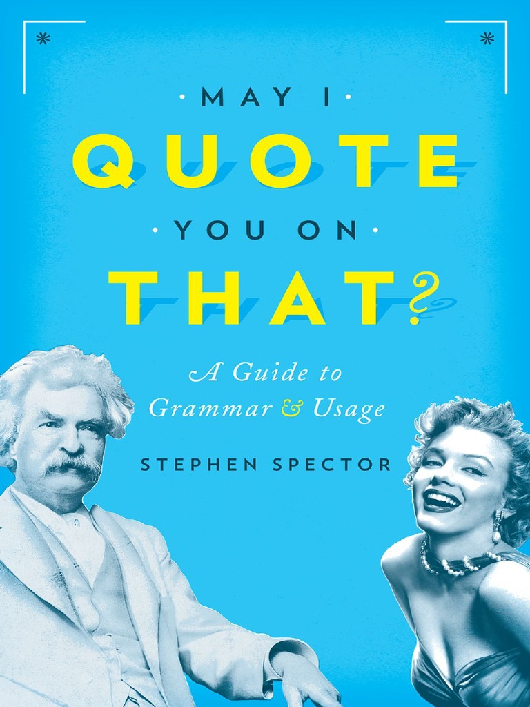 May I Quote You on That - A Guide to Grammar and Usage - 1st Edition (2015)  | Preposition And Postposition | English Language