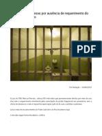 Juiz Solta 203 Presos Por Ausência de Requerimento Do Ministéri