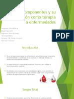 Hemocomponentes y Su Utilización Como Terapia a Enfermedades
