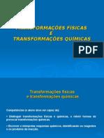 v1_7º Ano - Materiais - Transformações Físicas e Transformações Químicas