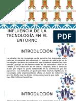 Influencia de La Tecnología en El Entorno y reingenieria de procesos