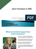 Cooperative Freedom in NKI