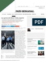 Los Genios Del Silicon Valley Español _ EL PAÍS Semanal _ EL PAÍS