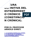 LA CURA DEFINITIVA DEL ESTREÑIMIENTO CRÓNICO (PROFESOR ARNOLD EHRET) + SUPERAR EL ESTREÑIMIENTO NATURALMENTE (DR. BENEDICT LUST)