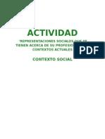 Contexto-representaciones Sociales Que Se Tienen Acerca de Su Profesión en Los Contextos Actuales (Oapc-3)