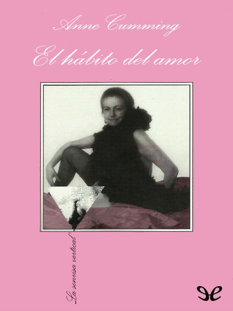 La Sonrisa Vertical 55] Cumming, Anne - El Habito Del Amor [26747 ...