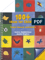 100+ Ideas for Children - Teacher's Resource of topic-based activities [Macmillan ©1997 Holderness, Hughes]