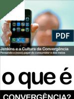 A Cultura da Convergência e o novo papel da audiência