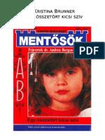 Mentösök 13 - Kristina Brunner - Egy Összetört Kicsi Szív