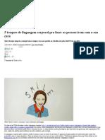 5 Truques de Linguagem Corporal Pra Fazer as Pessoas Irem Com a Sua Cara - Galileu _ Life Hacks