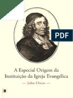 A Especial Origem da Instituição da Igreja Evangélica - John Owen.pdf