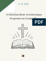 A Gloriosa Bem-Aventurança Proposta no Evangelho • Capítulo 14 - The Total Depravity of Man - A. W. Pink.pdf