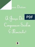 A Graça Do Seu Compassivo Senhor É Ilimitada! por Anne Dutton.pdf