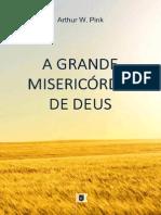 A Grande Misericórdia de Deus, Cap. 4 e 5, Um Guia para Oração Fervorosa - Arthur Walkignton Pink.pdf