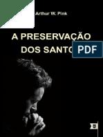 A Preservação dos Santos, Cap. 11 de Um Guia para Oração Fervorosa - Arthur Walkignton Pink.pdf