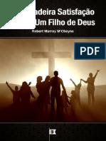 A Verdadeira Satisfação de Ser Um Filho de Deus - Robert Murray M'Cheyne.pdf