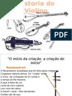 Historia Violino - O início de tudo