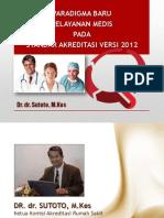 3. Paradigma Baru Pelayanan Medis Pd Stanbdar Akreditasi Versi 2012 New