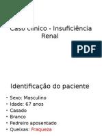 Caso Clínico - Insuficiência Renal