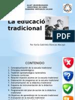 laeducacintradicionalkarlablancasm1-130410015350-phpapp02