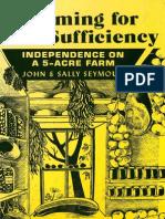 Farming for Self Sufficiency - John and Sally Seymour (Schocken Books 1976)