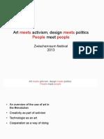 Art meets activism, design meets politics People meet people Zwischenraum 2013