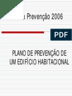 Plano de Prevenção de um Edifício Habitacional, 2006