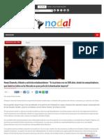 """Noam Chomsky, Filósofo y Activista Estadounidense """"Es La Primera Vez en 500 Años, Desde Los Conquistadores, Que América Latina Se Ha Liberado en Gran Parte de La Dominación Imperial"""""""