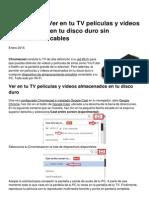 Chromecast Ver en Tu Tv Peliculas y Videos Almacenados en Tu Disco Duro Sin Necesidad de Cables