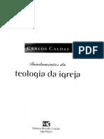 Fundamentos Da Teologia Da Igreja - Carlos Caldas