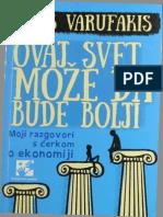 Janis Varufakis Ovaj Svet Može Da Bude Bolji