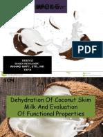 Dehydration of Coconut Skim Milk and Evaluation