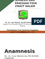 Anamnesis Dan Pemeriksaan Fisik Gabungan - Dr.irza