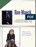 Ron Mueck - Sculptorul Fantastic...