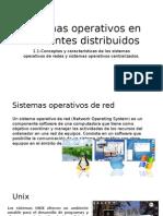 caracteristicas de los sistemas operativos de red y sistemas centralizados