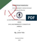Vela Javier (2010).- Legitimidad de Las Guerras Contra Los Indios en El Descubrimiento y Conquista de América