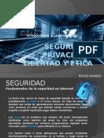 Seguridad, Privacidad, Libertad y Etica