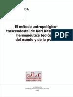 ALyC - El Método Antropológico-trascendental de Karl Rahner Como Hermenéutica Teológica Del Mundo y de La Praxis