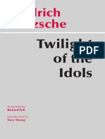 Friedrich Nietzsche Twilight of the Idols or How to Philosophize With the Hammer Translated by Richard Polt