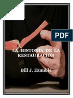 La Historia de La Restauracion Por Bill Humble